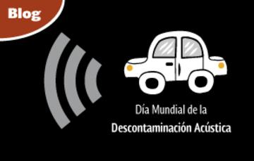 Día Mundial de la Descontaminación Acústica.
