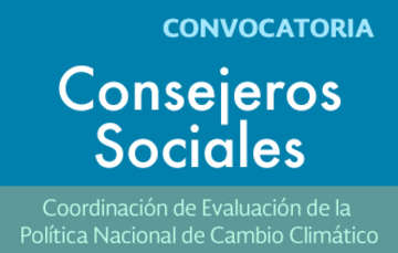 Convocatoria Consejeros Sociales para la Evaluación de Política CAmbio Climático