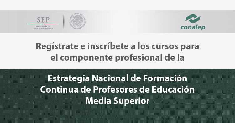 """Docente: Inscríbete a los cursos de la """"Estrategia Nacional de Formación Continua de Profesores de EMS"""""""