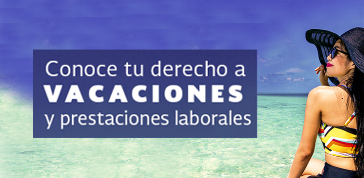 PROFEDET te orienta y asesora  sobre tu derecho vacaciones