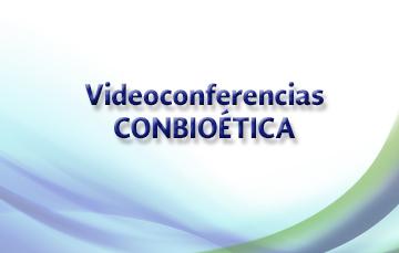 Ésta es la sección de las Videoconferencias que transmite la Comisión Nacional de Bioética. Para identificar la sección se muestra una ilustración en fondo blanco con tonalidades azules y verdes, con el título Videoconferencias CONBIOÉTICA.