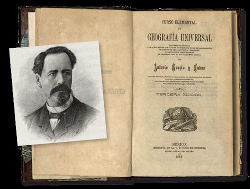 Antonio García Cubas: primer geógrafo mexicano