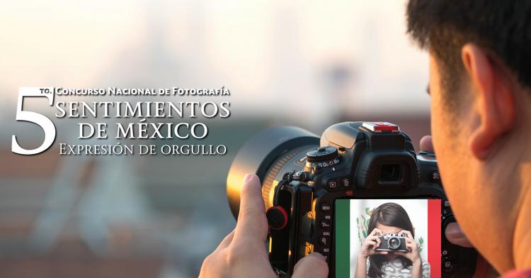 "Quinto Concurso Nacional de Fotografía 2018 ""Sentimientos de México, Expresión de Orgullo"""