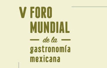 V Foro Mundial De La Gastronom A Mexicana Instituto De Los Mexicanos En El Exterior Gobierno