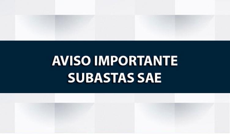 AVISO IMPORTANTE SUBASTAS SAE