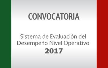 CONVOCATORIA: Sistema de Evaluación del Desempeño Nivel Operativo 2017