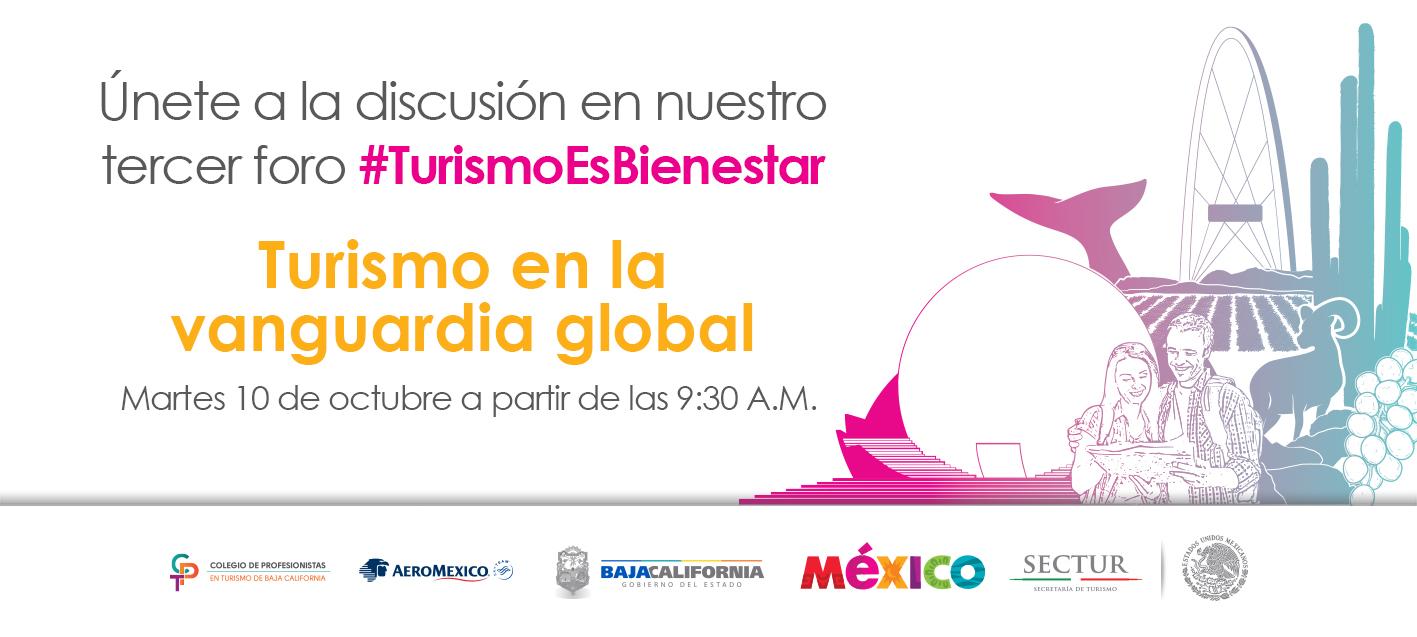 Foro sobre Turismo en la Vanguardia Global – Tijuana-Playas de Rosarito (10 de octubre).