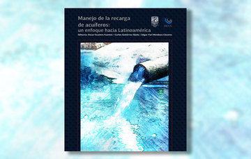 """Nueva publicación sobre MAR: """"Manejo de la recarga de acuíferos: un enfoque hacia Latinoamérica"""""""