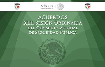 Cuadragésima Segunda Sesión Ordinaria del Consejo Nacional de Seguridad Pública.