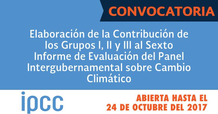 Convocatoria IPCC - AR6 abierta hasta el 24 de octubre de 2017