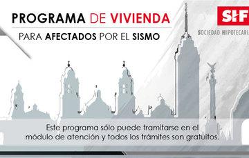 Programa de Vivienda SHF, para afectados por el sismo 19S
