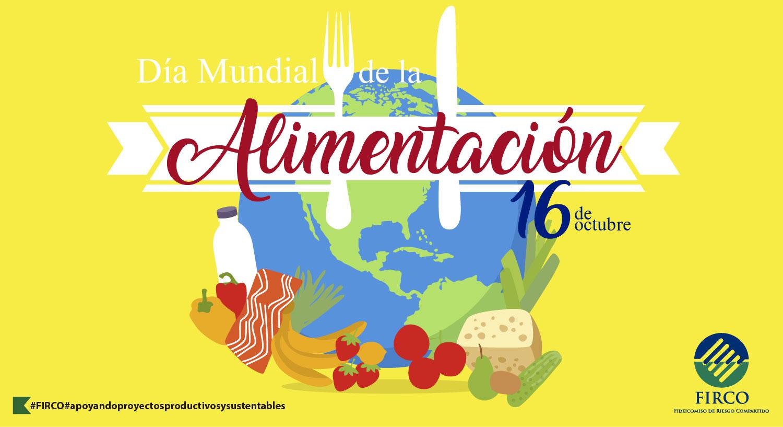 Dia Mundial De La Alimentacion Fideicomiso De Riesgo Compartido Gobierno Gob Mx