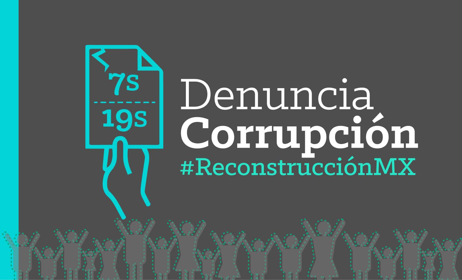 Denuncia por hechos de corrupción derivados del 7S y 19S