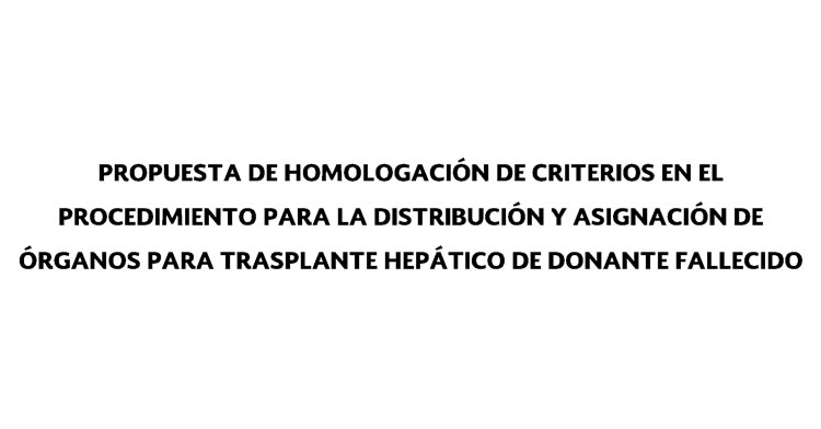 Propuesta de criterios para distribución y asignación en trasplante hepático de donante fallecido