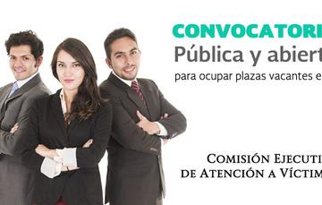 Consulta las convocatorias para ocupar  plazas vacantes en la Comisión Ejecutiva de Atención a Víctimas.