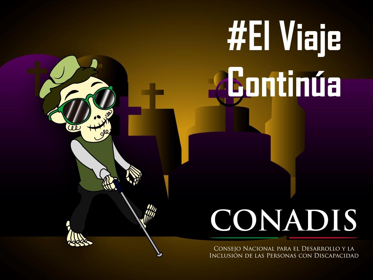 Caricatura de una calavera ciega en el panteón, con el HT #ElViajeContinúa y el logo de CONADIS
