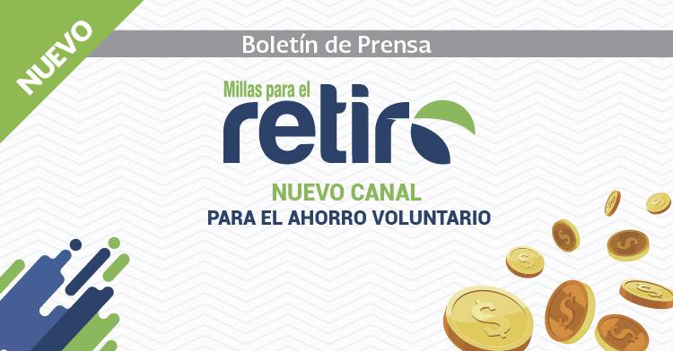 """""""Millas para el Retiro"""", nuevo esquema para el ahorro voluntario."""