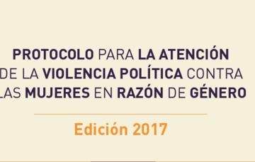 Protocolo para la atención de la violencia política contra las mujeres en razón de género
