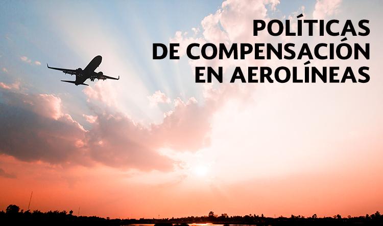 Las compensaciones de las aerolíneas son tu derecho como consumidor.