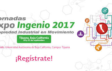 """Se acerca """"Jornadas Expo Ingenio 2017 Tijuana"""" ¡regístrate y asiste! 20 y 21 de septiembre"""