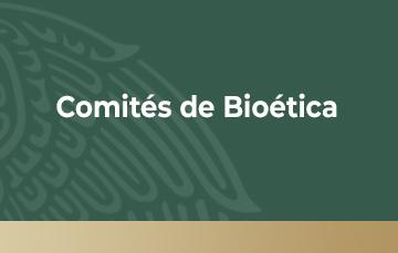 Esta es la sección de Comités de Bioética que se presenta con una ilustración en tonalidades verdes. Contiene información de Comités de Ética en Investigación y Hospitalarios de Bioética, Guías Nacionales, folletos, carteles y material de apoyo.