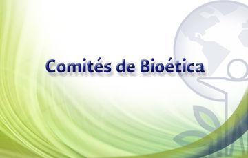 Comités de Bioética