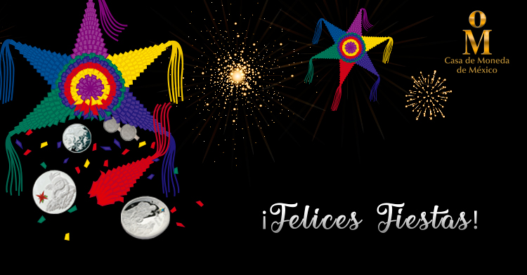¡Felices Fiestas te desea Casa de Moneda de México!