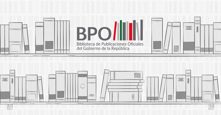 Biblioteca de Publicaciones Oficiales del Gobierno de la República (BPO)