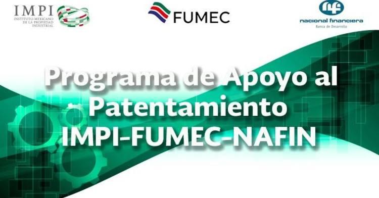 IMPI, FUMEC y NAFIN lanzan la  Convocatoria 2018 para el  Programa de Apoyo al Patentamiento