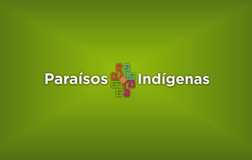 Paraísos Indígenas