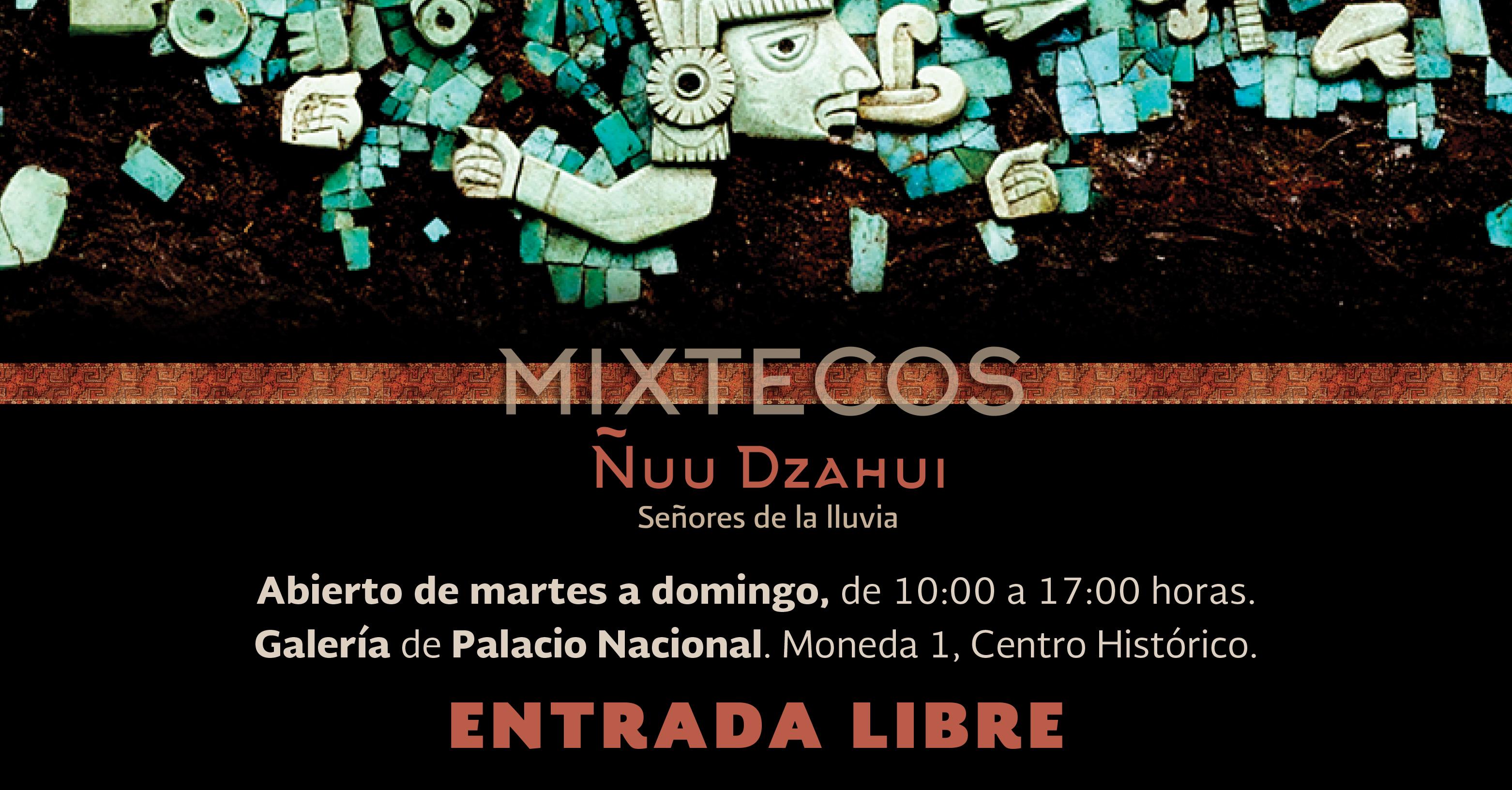 """Visita la exposición temporal """"Ñuu Dzahui Señores de La Lluvia"""", en la Galería de Palacio Nacional."""