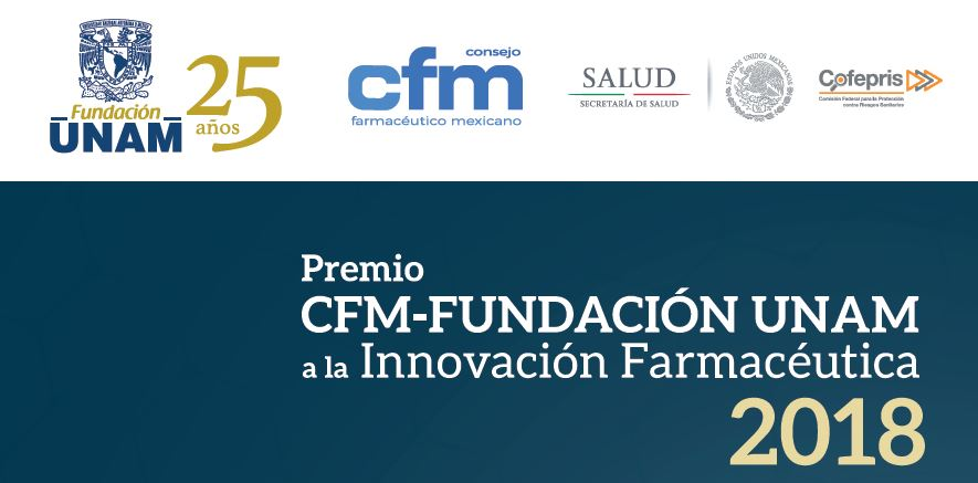 """""""Premio CFM – Fundación UNAM para la Innovación Farmacéutica 2018"""""""