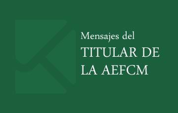 Mensajes del Titular de la AEFCM