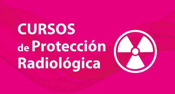 Cursos protección radiológica y temas industriales