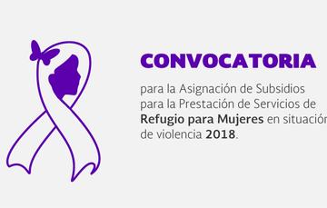 Comparte la Convocatoria para asignar subsidios para la prestación de servicios de Refugio para Mujeres en situación de violencia.