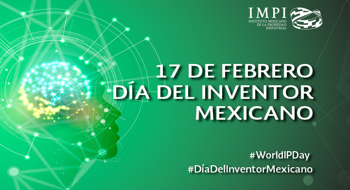 """17 de febrero, """"Día del Inventor Mexicano"""""""