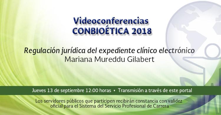 Ésta es la Sección de Principal del Portal y muestra una imagen con el título Videoconferencias CONBIOÉTICA 2018, con el tema Regulación jurídica del expediente clínico electrónico, a cargo de Mariana Mureddu Gilabert, que se transmitirá a través de este
