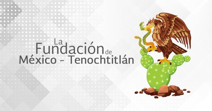 693 Aniversario de la fundación de México-Tenochtitlan