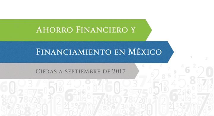 Reporte de Ahorro Financiero y Financiamiento con datos a septiembre de 2017