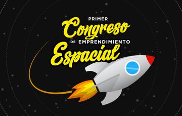 Primer Congreso de Emprendimiento Espacial