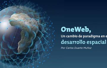 OneWeb, un cambio de paradigma en el desarrollo espacial