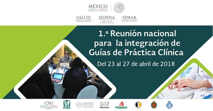 Primera Reunión Nacional para la Integración de Guías de Práctica Clínica
