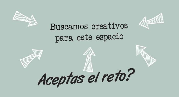 Buscamos creativos, ¿aceptas el reto?