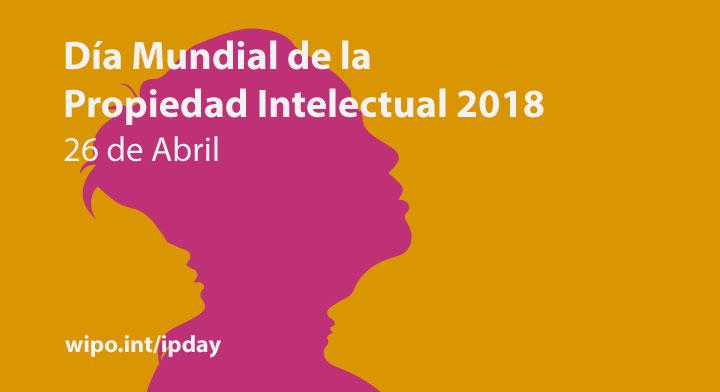 """26 de abril, """"Día Mundial de la Propiedad Intelectual"""""""