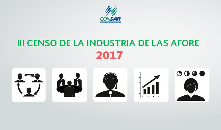 Resultados del III censo de la industria de las AFORE 2017.
