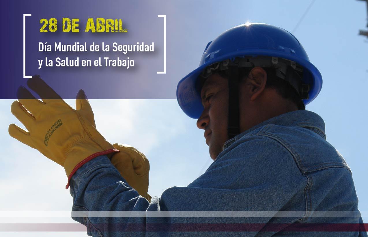 """""""Día Mundial de la Seguridad y la Salud en el Trabajo"""" trabajador usando su equipo de protección personal."""