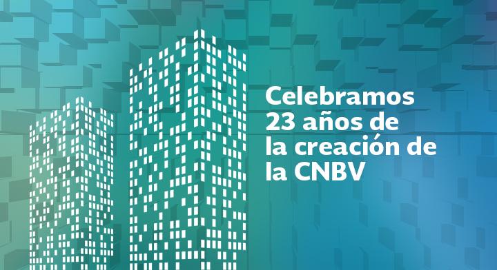 Celebramos 23 años de la creación de la CNBV