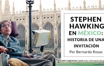 Stephen Hawking en México: Historia de una invitación