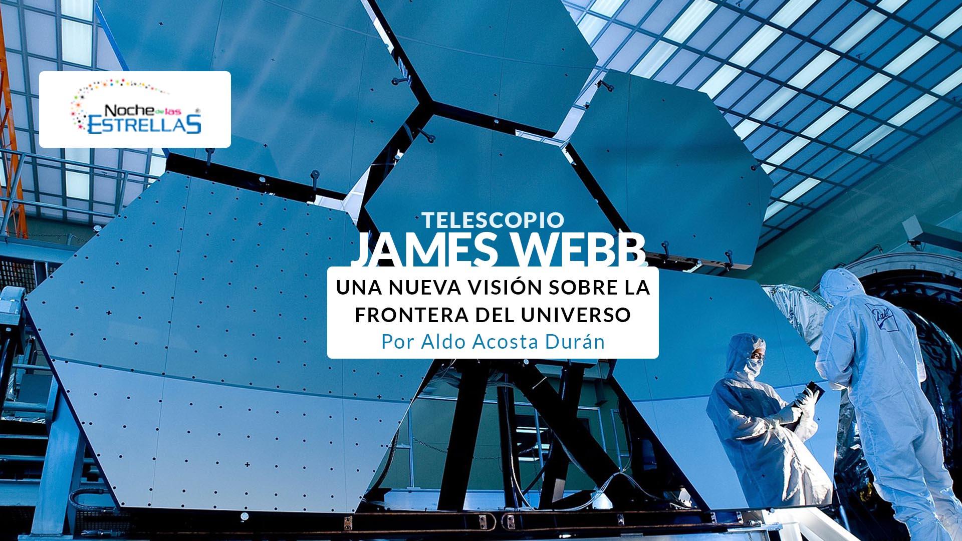 Telescopio James Webb ¡Conócelo!