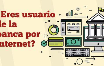 ¿Eres usuario de la banca por internet?